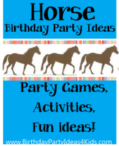 http://www.birthdaypartyideas4kids.com/horse-party-ideas.htm