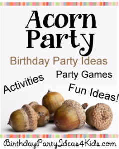 http://www.birthdaypartyideas4kids.com/acorn-party.html
