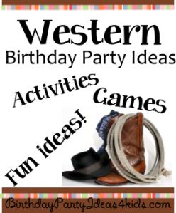 http://birthdaypartyideas4kids.com/western-theme.htm